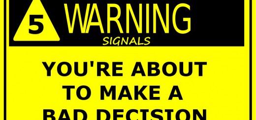 making bad decisions