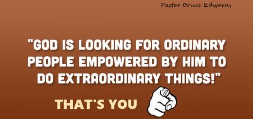 ordinary doing extraordinary