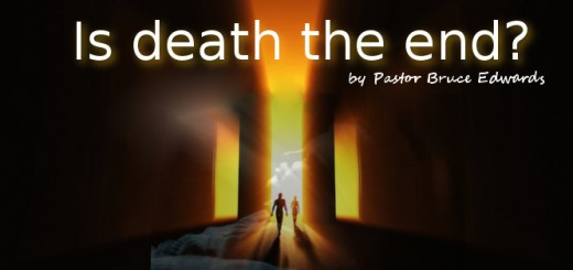 Life after death by pastor Bruce Edwards