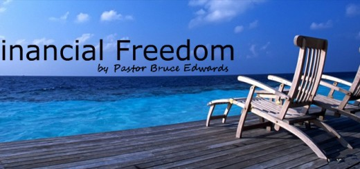 financial freedom by Pastor Bruce Edwards