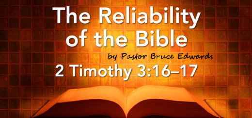 The reliability of the Bible - Pastor Bruce Edwards
