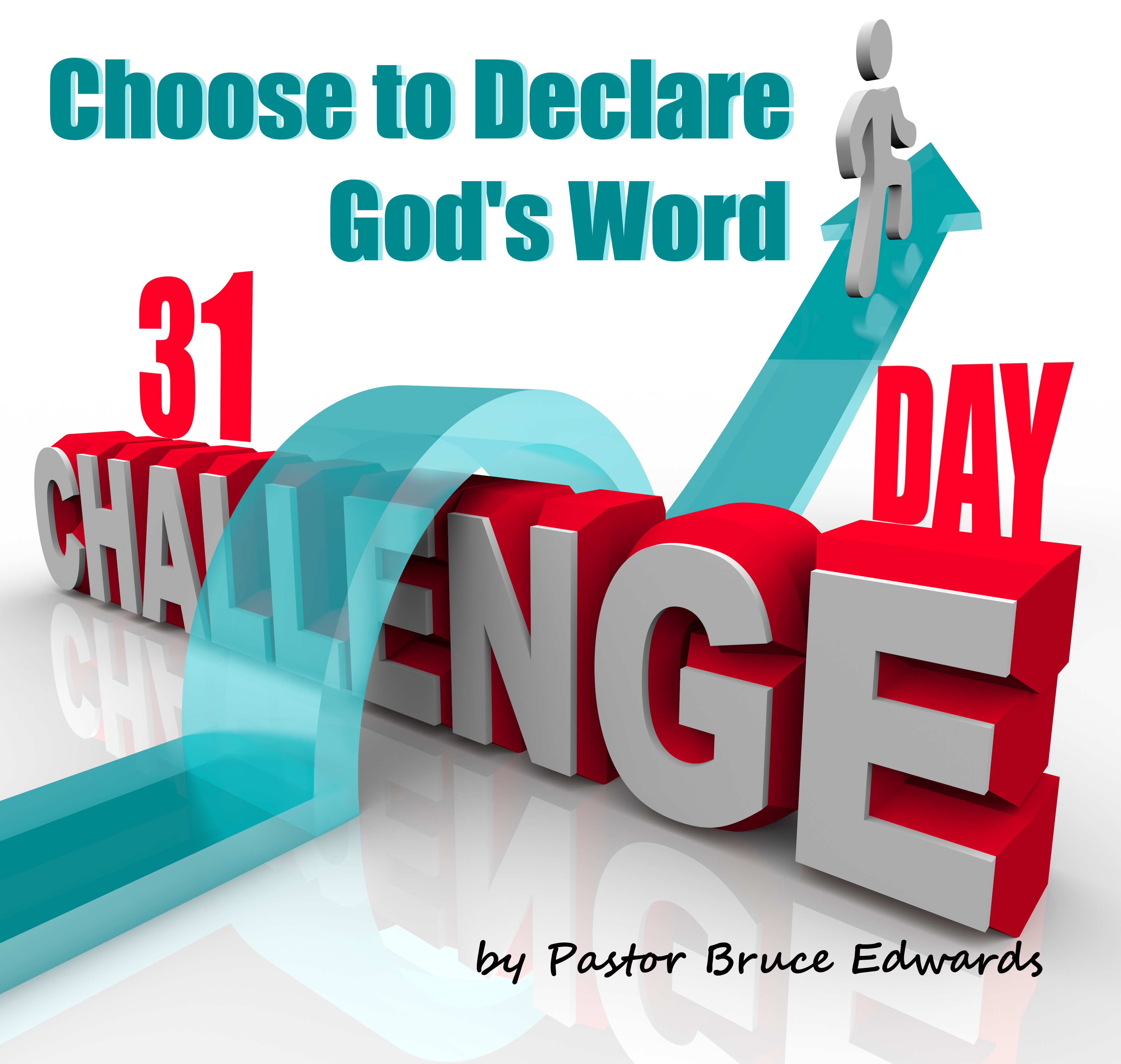 31 declarations of God's Word by pastor bruce edwards