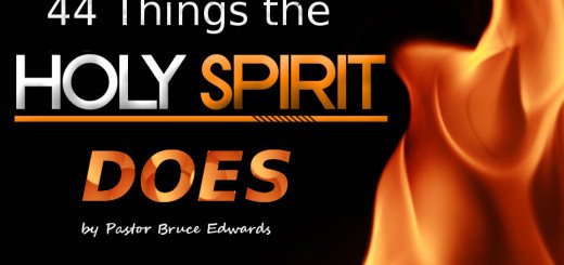 44 things the Holy Spirit Does by Pastor Bruce Edwards