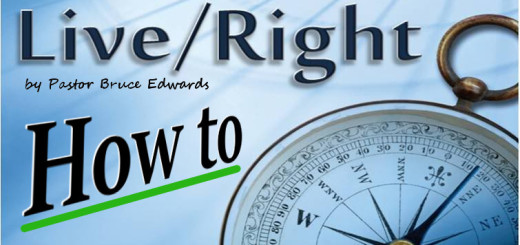 Right Living by Pastor Bruce Edwards