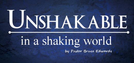 unshakable in shaky world