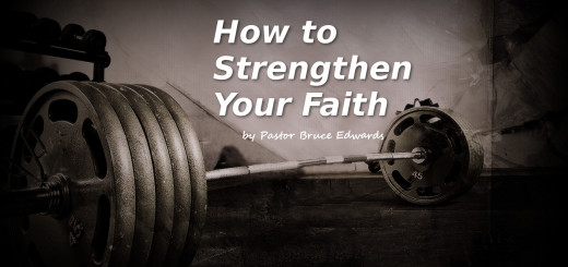 strenthen your faith by pastor bruce edwards