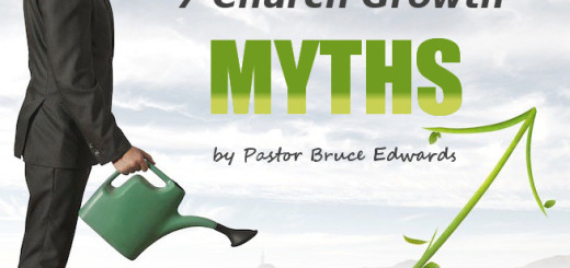 7 Church Growth Myths by Pastor Bruce Edwards