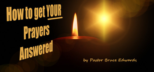 how to get your prayes answered by pastor bruce edwards