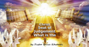 What is the judgment seat of Christ by Pastor Bruce Edwards