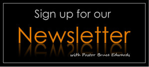 newsletter by Pastor Bruce Edwards