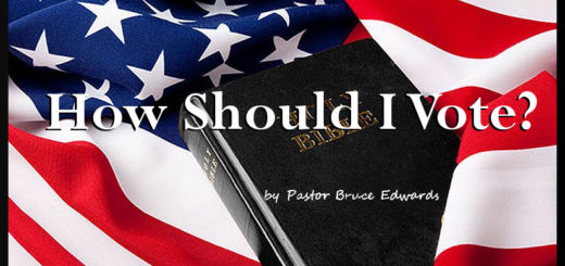 How should you vote as a Christian by Pastor Bruce Edwards
