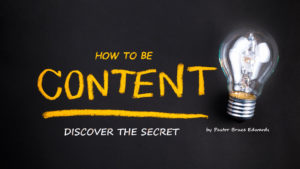 How to be content by Pastor Bruce Ewards