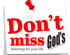 don't miss gods blessing