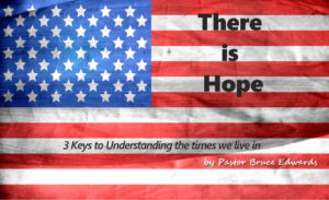 There is hope by pastor Bruce Edwards