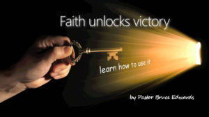 faith is our victory by Pastor Bruce Edwards