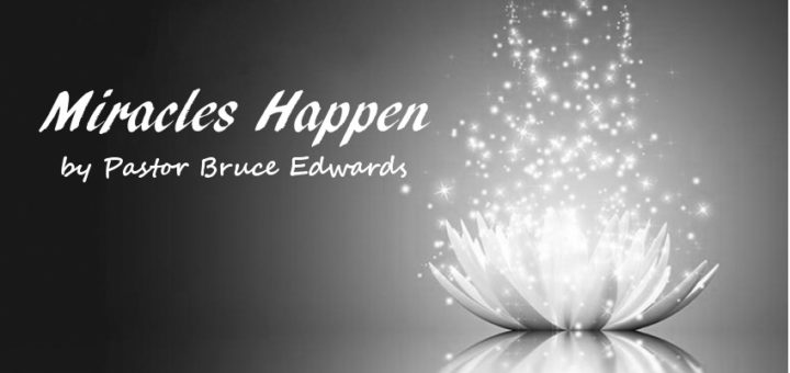 Miracles by Pastor Bruce Edwards